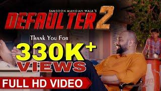 Defaulter 2 | New Punjabi Song 2019 | Samsoon Mangian Wala | KHPRecords