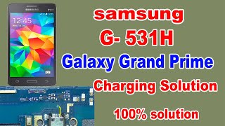 Samsung Galaxy Grand Prime 4G Charging Problem Solution | G-531h charging problem | G-531h charging