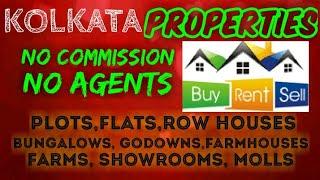 KOLKATA   PROPERTIES - Sell  Buy  Rent   - Flats   Plots   Bungalows   Row Houses   Shops 