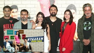 Yaaram Movie Trailer Launch | Prateik Babbar, Siddhanth Kapoor, Shakti Kapoor