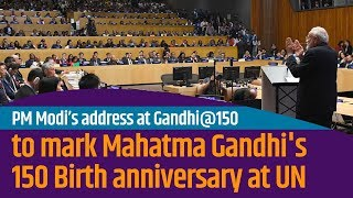 PM Modi's address at Gandhi@150, to mark Mahatma Gandhi's 150 Birth anniversary at United Nations