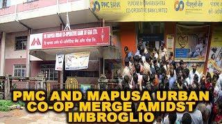 PMC and Mapusa Urban Co-op Merge Amidst Imbroglio