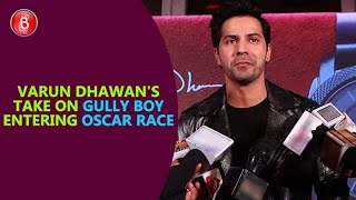 Varun Dhawan Speaks Up On Alia Bhatt-Ranveer Singh's Gully Boy Entering The Oscar Race