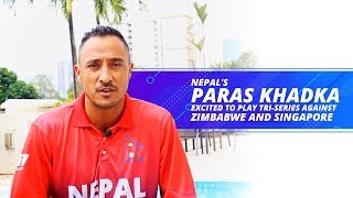 InstaReM Singapore Tri-Nation Series: Nepal's Paras Khadka excited to play the series