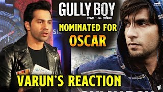 Varun Dhawan's Reaction On Ranveer Singh's Gully Boy Nominated For OSCAR