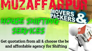 MUZAFFARPUR    Packers & Movers ~House Shifting Services ~ Safe and Secure Service ~near me 1280x72