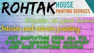 ROHTAK    HOUSE PAINTING SERVICES ~ Painter at your home ~near me ~ Tips ~INTERIOR & EXTERIOR 1280x7