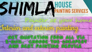 SHIMLA     HOUSE PAINTING SERVICES ~ Painter at your home ~near me ~ Tips ~INTERIOR & EXTERIOR 1280x