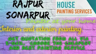RAJPUR SONARPUR    HOUSE PAINTING SERVICES ~ Painter at your home ~near me ~ Tips ~INTERIOR & EXTERI