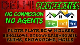 DELHI       PROPERTIES - Sell |Buy |Rent | - Flats | Plots | Bungalows | Row Houses | Shops|