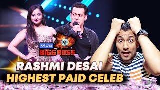 Shocking! Rashmi Desai CHARGES This Much For Bigg Boss 13? | Highest Paid Celeb | Salman Khan