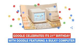 Google celebrates its 21st birthday with Doodle featuring a bulky computer