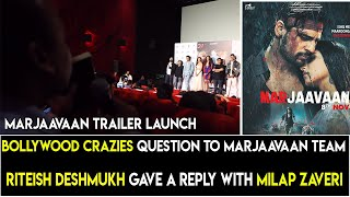 Bollywood Crazies Question To Marjaavaan Starcast And Riteish Deshmukh Reply Was Great