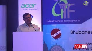 R.N Palai, ITS, Spl. Secy. to Govt., IT department, Govt. of Odisha, CEO OCAC at 10th OITF 2018