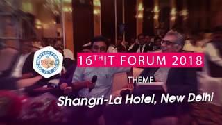 16th IT FORUM, 25th May 2018, Shangri-La Hotel, New Delhi