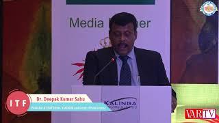 Dr. Deepak Kumar Sahu, Publisher & Chief Editor, VARINDIA at 16th IT FORUM 2018