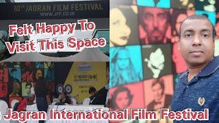 I Incidently Visited Jagran International Film Festival 2019 And Loved It