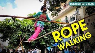 Rope Walking | Delhi Street Circus | Indian Girl Performs Street Acrobatics by Walking the Rope.