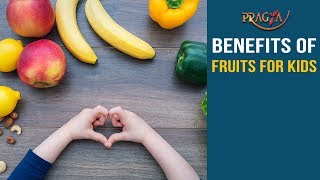 Health Benefits of Fruits for Kids