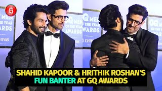 Shahid Kapoor & Hrithik Roshan's Funny Banter At The GQ Men Of The Year Award Is Unmissable