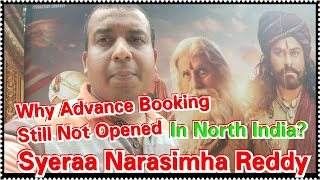 Why Sye Raa Narasimha Reddy Advance Booking Still Not Opened Properly In North India?