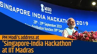 PM Modi's address at 'Singapore-India Hackathon' at IIT Madras | PMO