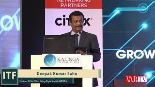 Dr. Deepak Kumar Sahu, President & CEO, VARINDIA at 17th IT FORUM 2019