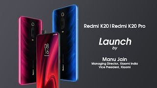 Speaking about the Redmi K20 and Redmi K20 Pro launch , Manu Jain, Managing Director, Xiaomi India