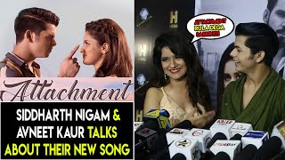 Aladdin Fame Siddharth Nigam And Avneet Kaur Reveals About Their Next Attachment Song