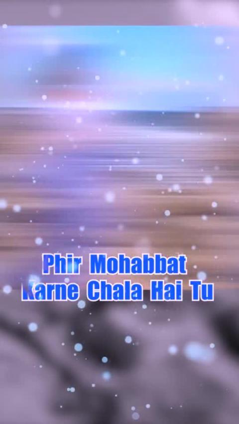 Phir Mohobbat Karne Chala Whatsapp Status Video