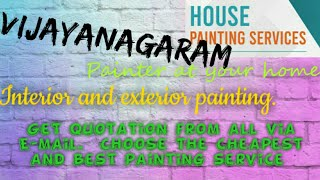 VIJAYANAGARAM     HOUSE PAINTING SERVICES ~ Painter at your home ~near me ~ Tips ~INTERIOR & EXTERIO