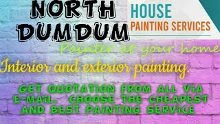 NORTH DUMDUM     HOUSE PAINTING SERVICES ~ Painter at your home ~near me ~ Tips ~INTERIOR & EXTERIOR