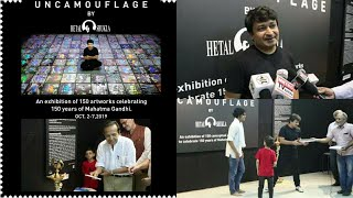 Uncamouflage Exhibition By Hetal Shukla On Mahatma Gandhi 150th Birth Anniversary
