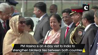 Bangladesh PM Sheikh Hasina lands in Delhi on 4-day India visit