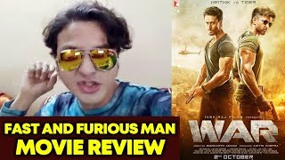 Fast N Furious Man REVIEW On WAR | Hrithik Roshan | Tiger Shroff