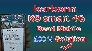 karbonn k9 smart 4g dead solution 100% ok - no power || k9 smart 4g dead problem