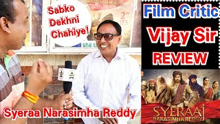 Syeraa Narasimha Reddy Review By Film Critic Vijay Sir On Public Demand