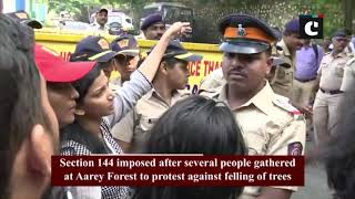 Section 144 imposed near metro-rail project site in Aarey Forest