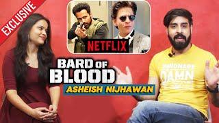 Exclusive Chit-Chat With Asheish Nijhawan | Bard Of Blood | Emraan Hashmi | Shahrukh Khan | Netflix