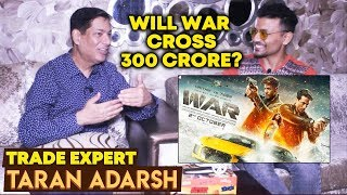 Will WAR Cross 300 CRORE? | Trade Expert Taran Adarsh Reaction | Hrithik Roshan, Tiger Shroff
