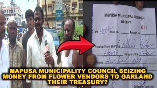 Mapusa Municipality Council Seizing Money From Flower Vendors To Garland Their Treasury?
