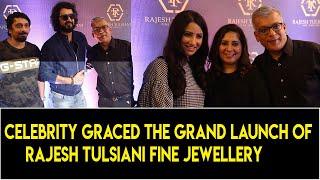 "Celebrity Graced the grand launch of ""Rajesh Tulsiani Fine Jewellery"" at Turner Road, Bandra"