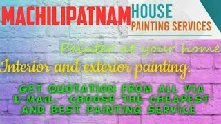 MACHILIPATNAM      HOUSE PAINTING SERVICES ~ Painter at your home ~near me ~ Tips ~INTERIOR & EXTERI