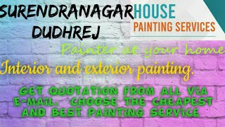 SURENDRANAGAR DUDHREJ    HOUSE PAINTING SERVICES ~ Painter at your home ~near me ~ Tips ~INTERIOR &