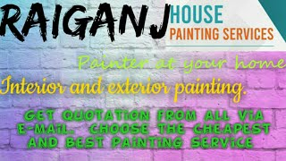 RAIGANJ     HOUSE PAINTING SERVICES ~ Painter at your home ~near me ~ Tips ~INTERIOR & EXTERIOR 1280