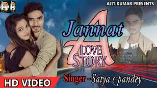 #Jannat_A _true Love Story Song | Hindi Song | Satya S Pandey | Diwangi Me Yaar Ne | 2019