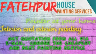 FATEHPUR    HOUSE PAINTING SERVICES ~ Painter at your home ~near me ~ Tips ~INTERIOR & EXTERIOR 1280