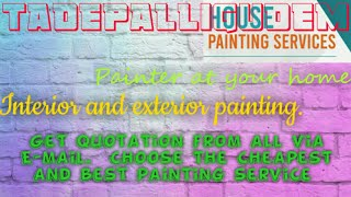TADEPALLIGUDEM    HOUSE PAINTING SERVICES ~ Painter at your home ~near me ~ Tips ~INTERIOR & EXTERIO