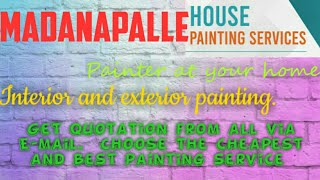 MADANAPALLE      HOUSE PAINTING SERVICES ~ Painter at your home ~near me ~ Tips ~INTERIOR & EXTERIOR