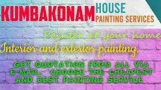 KUMBAKONAM     HOUSE PAINTING SERVICES ~ Painter at your home ~near me ~ Tips ~INTERIOR & EXTERIOR 1